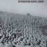 Retribution Gospel Choir - Retribution Gospel Choir (2008)